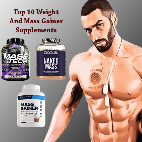 Top 10 Weight Gainer and Mass Gainer Supplements