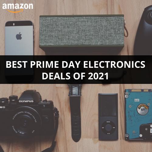 Amazon Prime Day 2021 Electronics Deals
