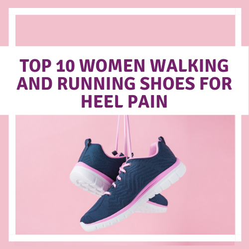 Top 10 running shoes for womens - best shoes for heel pain