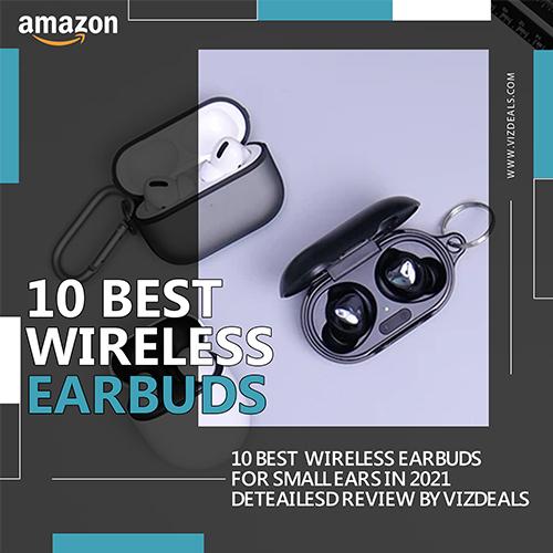 Best Wireless Ear Buds for Small Ears in 2021