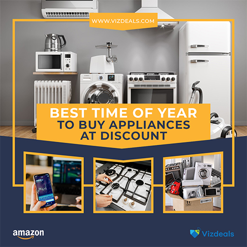 when is the best time of year to buy appliances at discount 2021