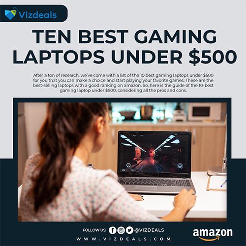 10 BEST GAMING LAPTOPS UNDER $500